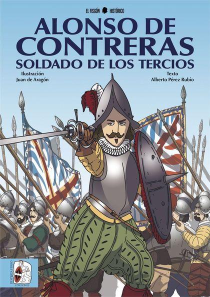 ALONSO DE CONTRERAS, SOLDADO DE LOS TERCIOS.