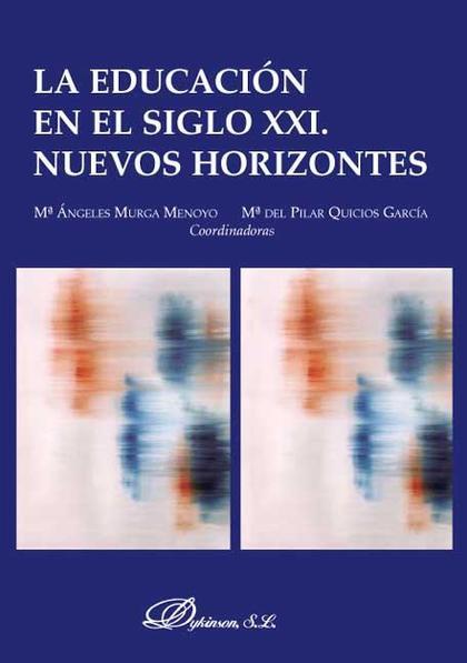 LA EDUCACIÓN EN EL SIGLO XXI : NUEVOS HORIZONTES