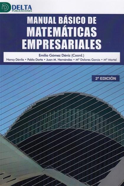 MANUAL BASICO DE MATEMATICAS EMPRESARIALES 2´ED.