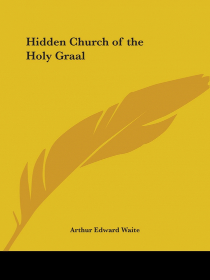 HIDDEN CHURCH OF THE HOLY GRAAL