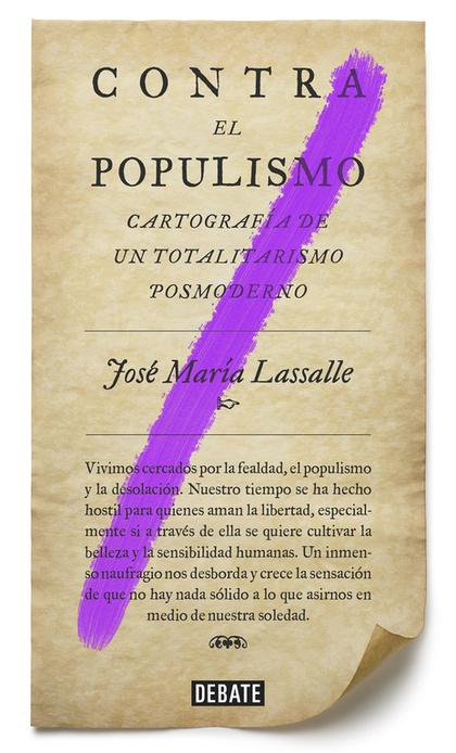 CONTRA EL POPULISMO.