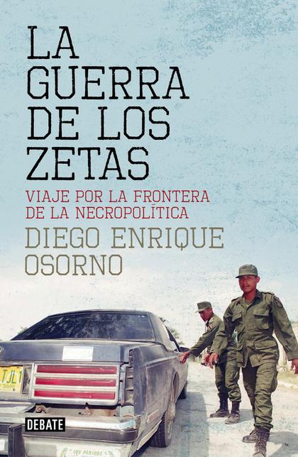 LA GUERRA DE LOS ZETAS.