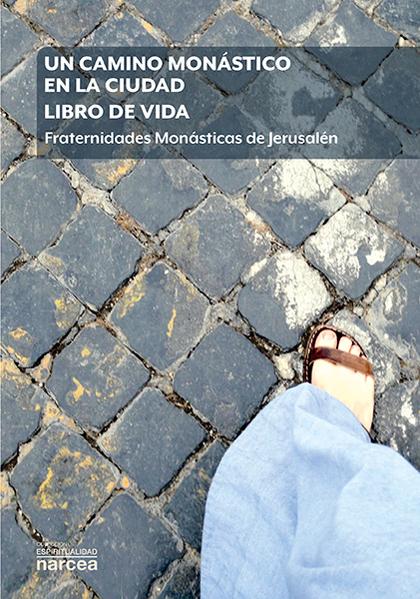 UN CAMINO MONÁSTICO EN LA CIUDAD. LIBRO DE VIDA                                 FRATERNIDADES M