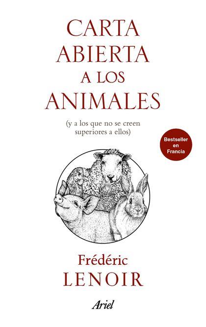 CARTA ABIERTA A LOS ANIMALES. (Y A LOS QUE NO SE CREEN SUPERIORES A ELLOS)