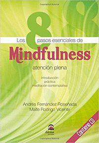 LOS 8 PASOS ESENCIALES DE MINDFULNESS : ATENCIÓN PLENA : INTRODUCCIÓN, PRÁCTICA, MEDITACIÓN CON