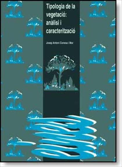 TIPOLOGIA DE LA VEGETACIÓ : ANÀLISI I CARACTERIZACIÓ