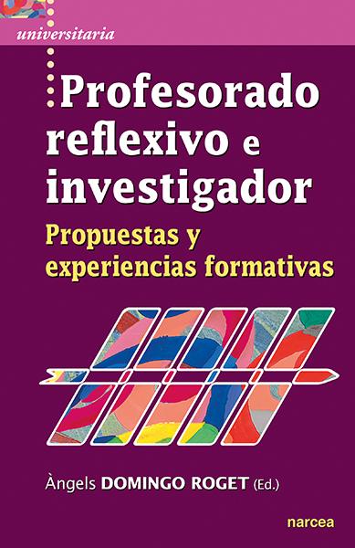 PROFESORADO REFLEXIVO E INVESTIGADOR                                            PROPUESTAS Y EX