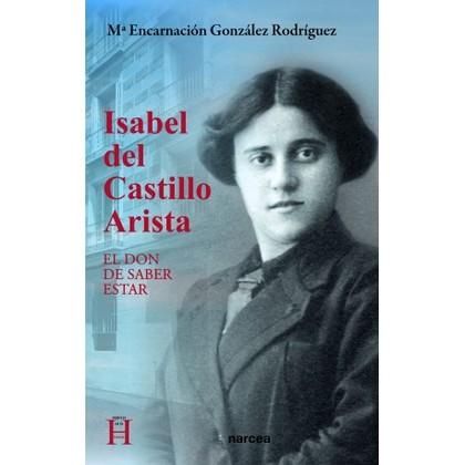 ISABEL DEL CASTILLO ARISTA EL DON DE SABER ESTAR.