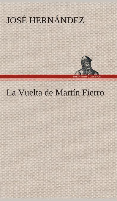 LA VUELTA DE MARTÍN FIERRO.