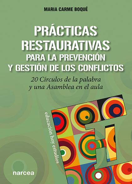 PRÁCTICAS RESTAURATIVAS PARA LA PREVENCIÓN Y GESTIÓN DE LOS CONFLICTOS          20 CÍRCULOS DE