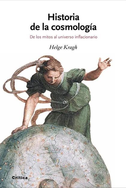 HISTORIA DE LA COSMOLOGÍA: DE LOS MITOS AL UNIVERSO INFLACIONARIO