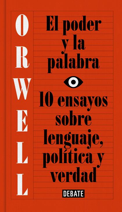 EL PODER Y LA PALABRA. 10 ENSAYOS SOBRE LENGUAJE, POLÍTICA Y VERDAD