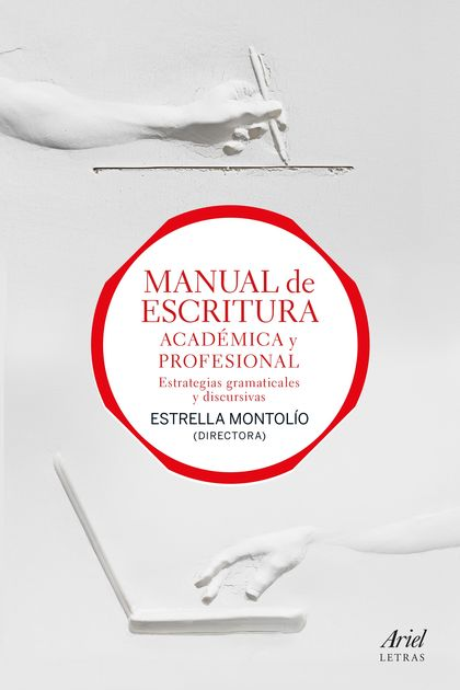 MANUAL DE ESCRITURA ACADÉMICA Y PROFESIONAL (VOL. I Y II). ESTRATEGIAS GRAMATICALES Y DISCURSIV