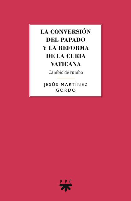GS.99 LA CONVERSION DEL PAPADO Y LA REFO. CAMBIO DE RUMBO