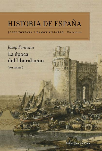 LA ÉPOCA DEL LIBERALISMO. HISTORIA DE ESPAÑA VOL. 6