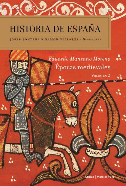 ÉPOCAS MEDIEVALES. HISTORIA DE ESPAÑA VOL. 2
