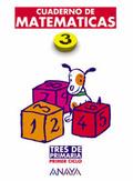 TRES DE PRIMARIA, MATEMÁTICAS 3, EDUCACIÓN PRIMARIA, 1 CICLO (ANDALUCÍA). CUADERNO