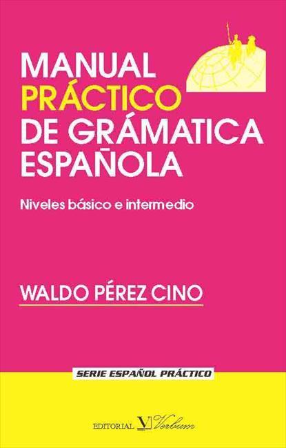 MANUAL PRÁCTICO DE GRAMÁTICA ESPAÑOLA : NIVELES BÁSICO E INTERMEDIO
