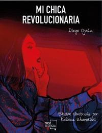 MI CHICA REVOLUCIONARIA. ILUSTRADO