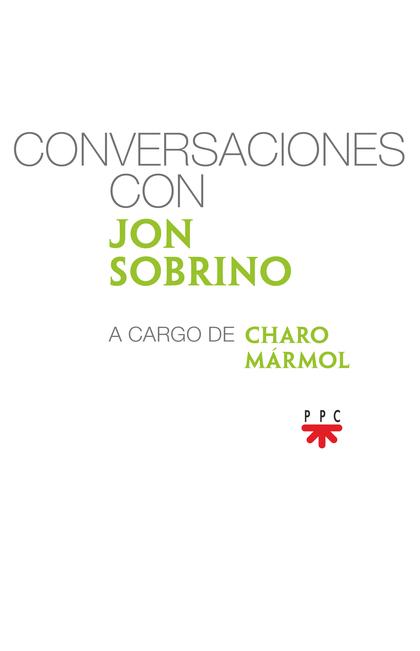 CONVERSACIONES CON JON SOBRINO, A CARGO DE CHARO MÁRMOL