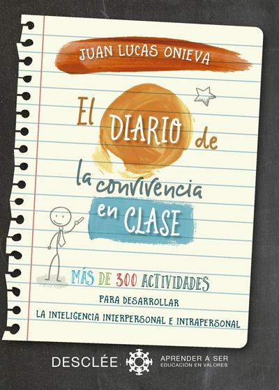 EL DIARIO DE LA CONVIVENCIA EN CLASE. MÁS DE 300 ACTIVIDADES PARA DESARROLLAR LA