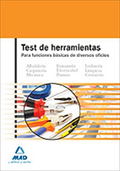 TEST HERRAMIENTAS BASICAS. ALBAÑILERIA, CARPINTERIA, MECANICA, FONTANERIA, ELECTRICIDAD.....
