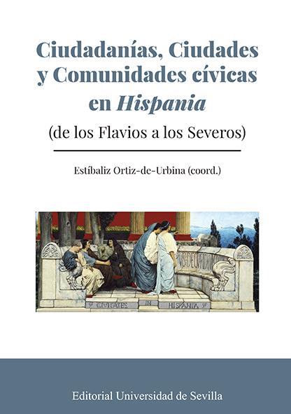 CIUDADANÍAS, CIUDADES Y COMUNIDADES CÍVICAS EN HISPANIA                         (DE LOS FLAVIOS