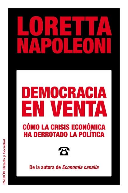 DEMOCRACIA EN VENTA : CÓMO LA CRISIS ECONÓMICA HA DERROTADO LA POLÍTICA
