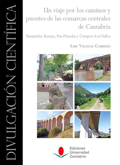 UN VIAJE POR LOS CAMINOS Y PUENTES DE LAS COMARCAS CENTRALES DE CANTABRIA: SANTA
