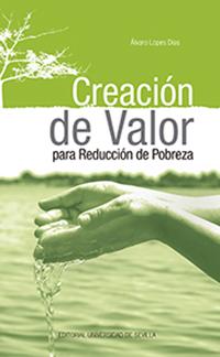 CREACIÓN DE VALOR PARA REDUCCIÓN DE POBREZA.