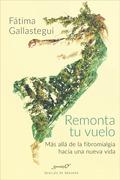 REMONTA TU VUELO MAS ALLA DE LA FIBROMIALGIA HACIA VIDA