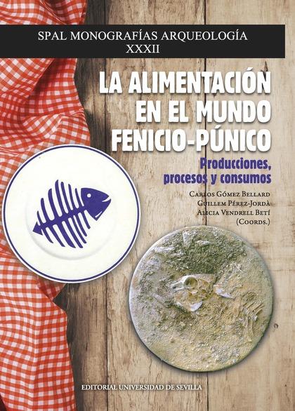 LA ALIMENTACIÓN EN EL MUNDO FENICIO-PÚNICO                                      PRODUCCIONES, P