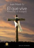 EL QUE VIVE. RELECTURAS DE EVANGELIO.