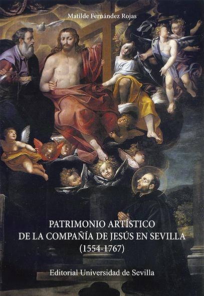 PATRIMONIO ARTÍSTICO DE LA COMPAÑÍA DE JESÚS EN SEVILLA (1554-1767)