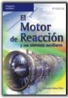 EL MOTOR DE REACCIÓN Y SUS SISTEMAS AUXILIARES.