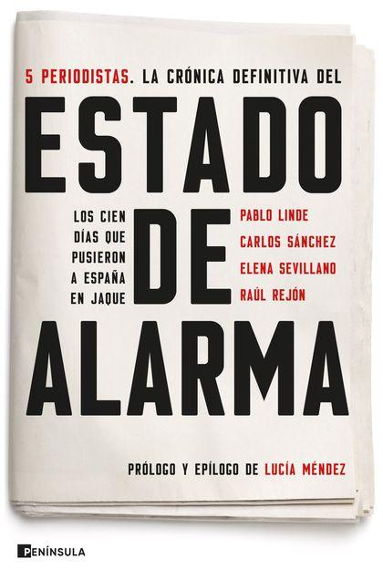 ESTADO DE ALARMA. LOS CIEN DÍAS QUE PUSIERON A ESPAÑA EN JAQUE