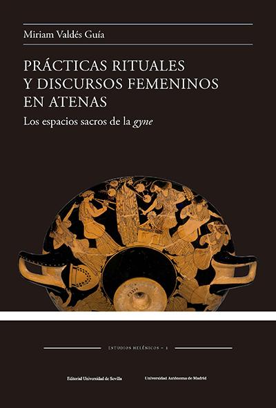 PRACTICAS RITUALES Y DISCURSOS FEMENINOS EN ATENAS