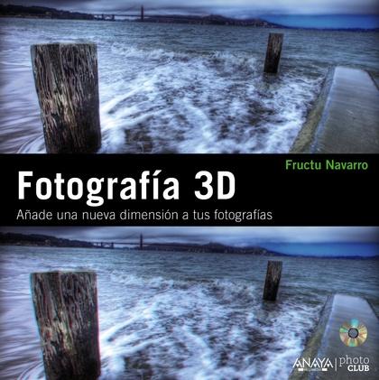 FOTOGRAFÍA 3D : AÑADE UNA NUEVA DIMENSIÓN A TUS FOTOGRAFÍAS