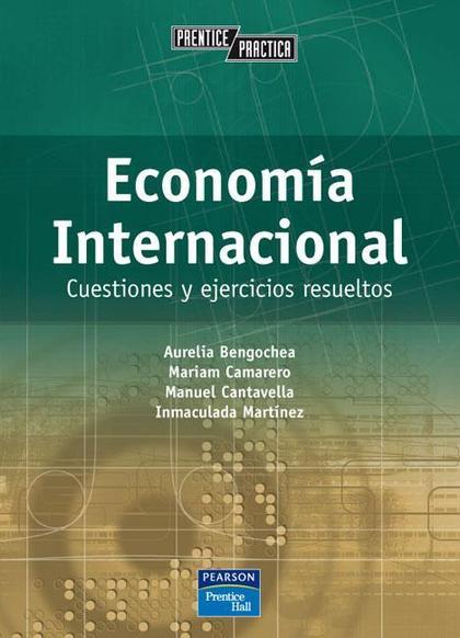 ECONOMÍA INTERNACIONAL : CUESTIONES Y EJERCICIOS RESUELTOS