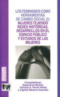 LOS FEMINISMOS COMO HERRAMIENTAS DE CAMBIO SOCIAL (I): MUJERES TEJIENDO REDES HI