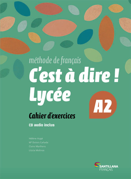 C´EST A DIRE LYCEE A2 EXERCICES + CD.