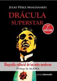 DRÁCULA SUPERSTAR:BIOGRAFA CULTURAL DE UN MITO MODERNO.