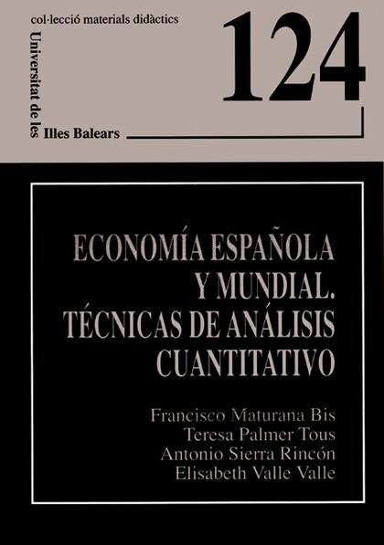 ECONOMÍA ESPAÑOLA Y MUNDIAL. TÉCNICAS DE ANÁLISIS CUANTITATIVO