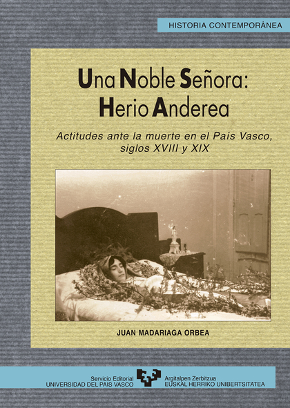 UNA NOBLE SEÑORA, HERIO ANDEREA : ACTITUDES ANTE LA MUERTE EN EL PAÍS VASCO (SIGLOS XVIII Y XIX
