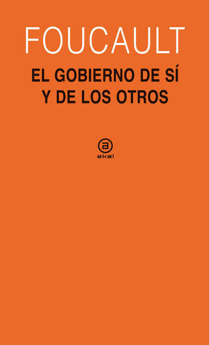 EL GOBIERNO DE SÍ Y DE LOS OTROS (1982-1983) : CURSO DEL COLLÈGE DE FRANCE