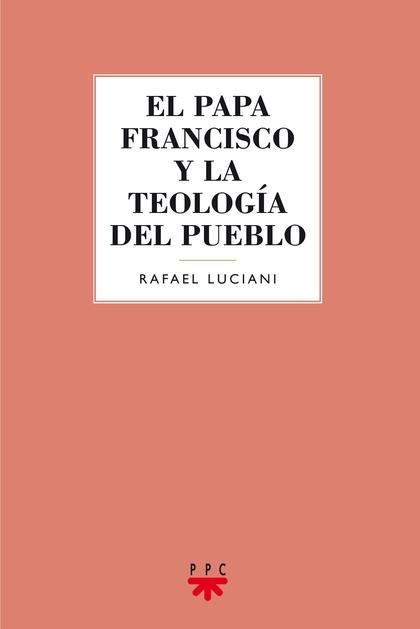 GS.106 EL PAPA FRANCISCO Y LA TEOLOGIA D.