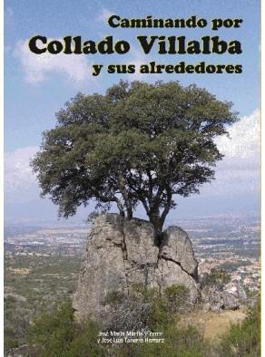 CAMINANDO POR COLLADO VILLALBA Y SUS ALREDEDORES