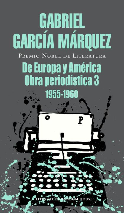DE EUROPA Y AMÉRICA. OBRA PERIODÍSTICA, 3 (1955-1960)