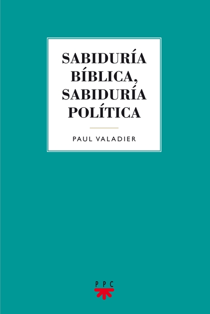 SABIDURÍA BIBLICA, SABIDURÍA POLÍTICA