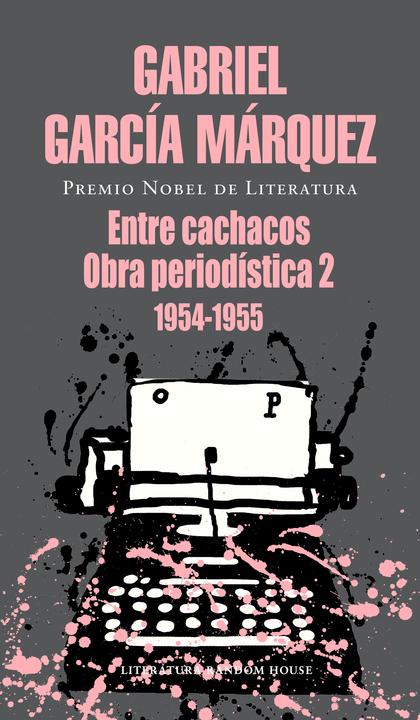ENTRE CACHACOS. OBRA PERIODÍSTICA, 2 (1954-1955)